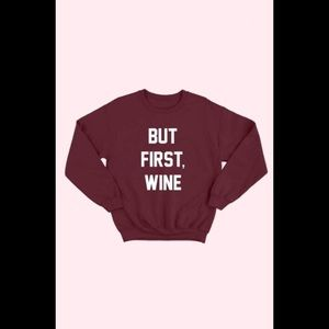 But First Wine Sweatshirt